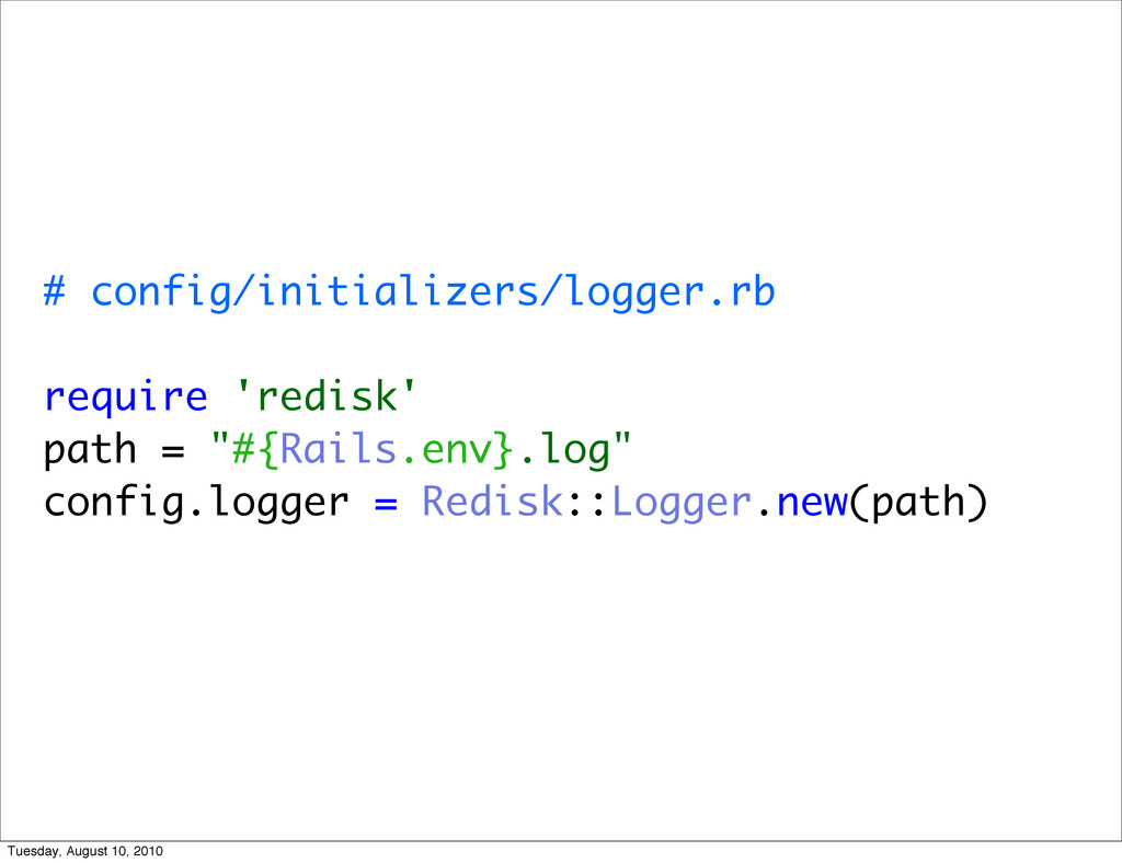 # config/initializers/logger.rb require 'redisk...