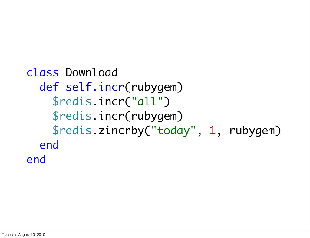 class Download def self.incr(rubygem) $redis.in...