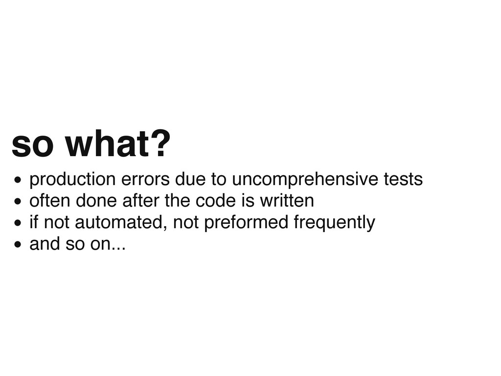so what? production errors due to uncomprehensi...