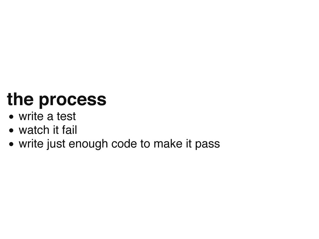 the process write a test watch it fail write ju...