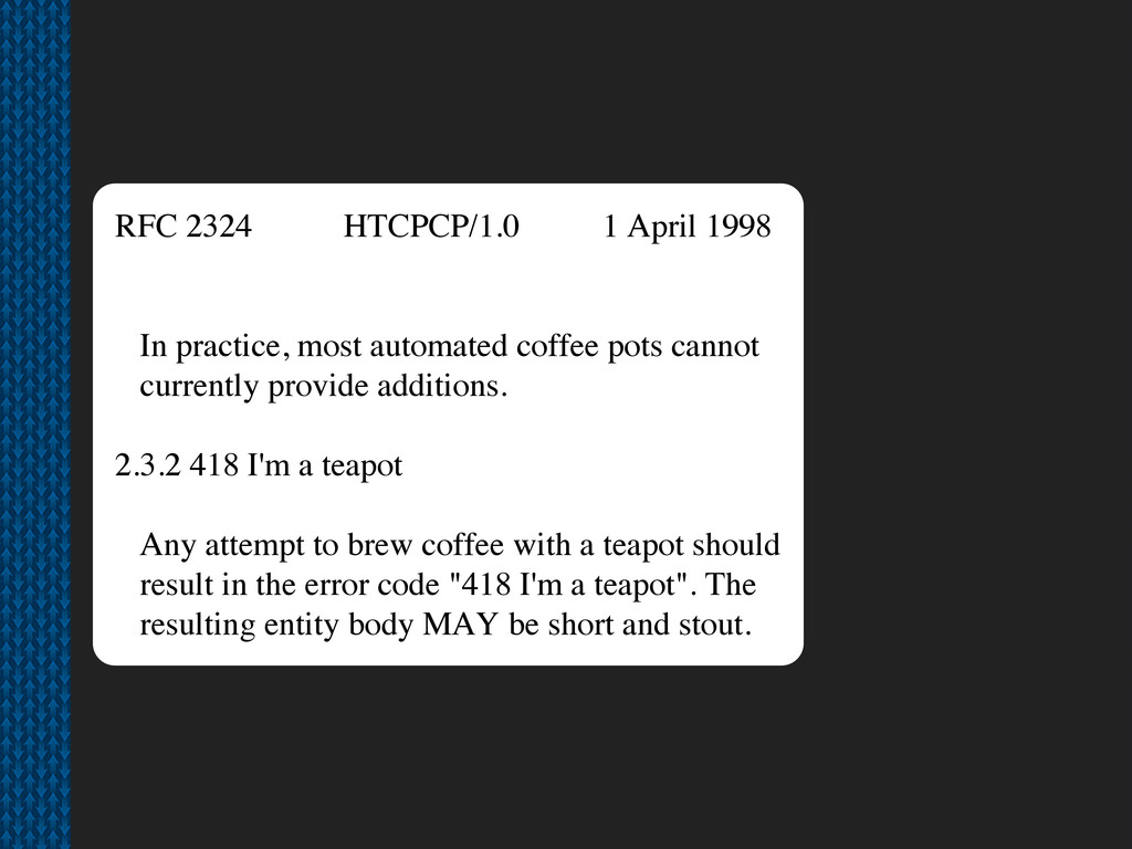 RFC 2324 HTCPCP/1.0 1 April 1998 In practice, m...