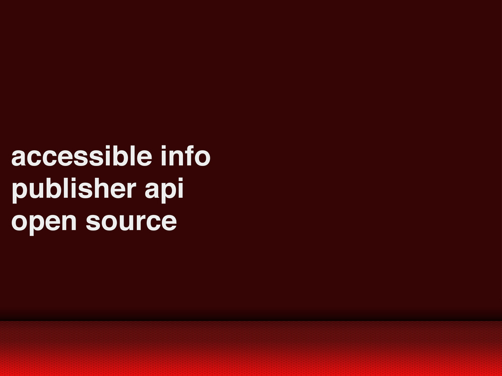accessible info publisher api open source