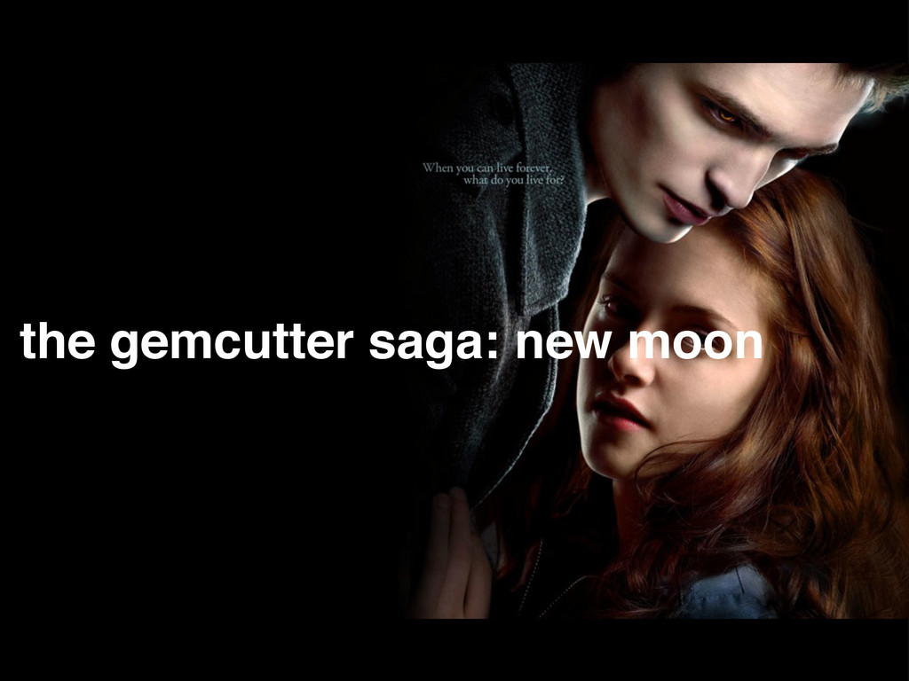 the gemcutter saga: new moon
