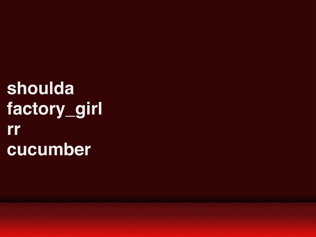 shoulda factory_girl rr cucumber