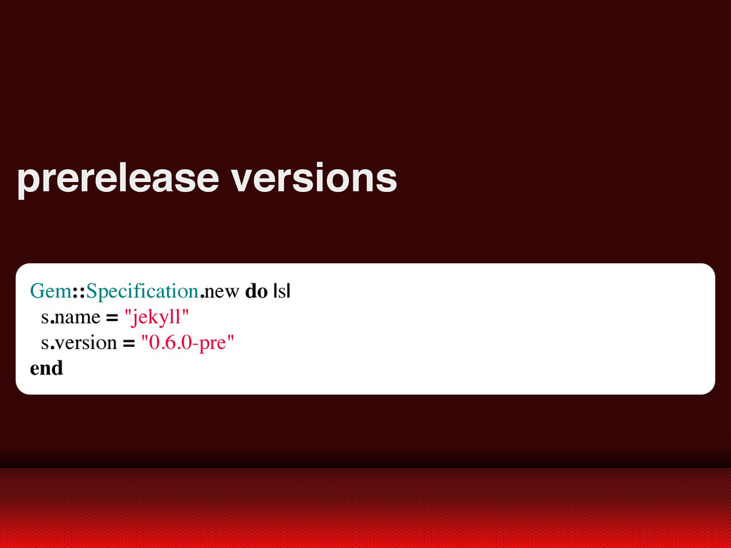 prerelease versions Gem::Specification.new do  ...