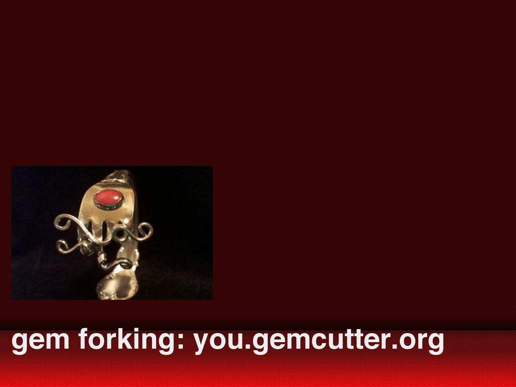 gem forking: you.gemcutter.org