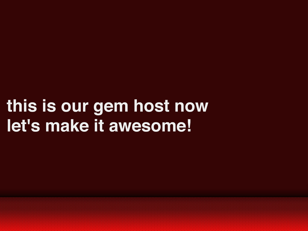 this is our gem host now let's make it awesome!