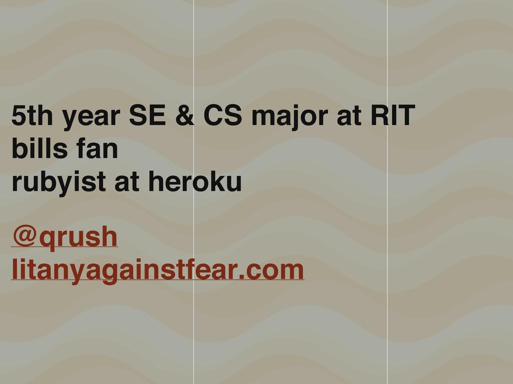 5th year SE & CS major at RIT bills fan rubyist...