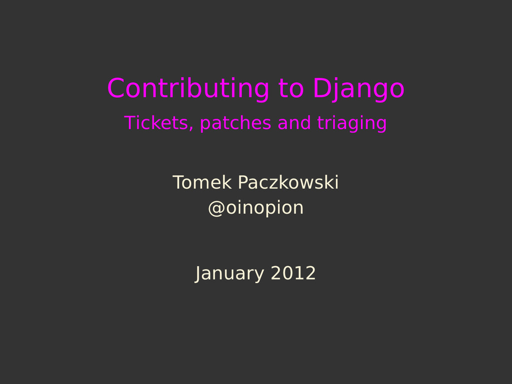 Contributing to Django Tickets, patches and tri...