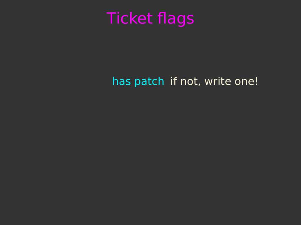 Ticket flags has patch if not, write one!