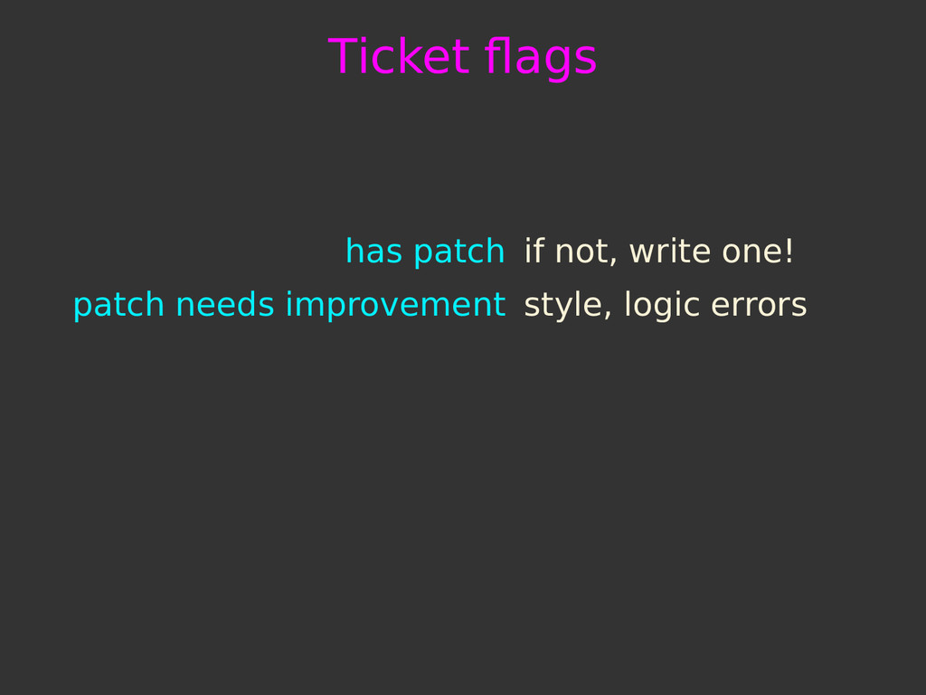 Ticket flags has patch if not, write one! patch ...