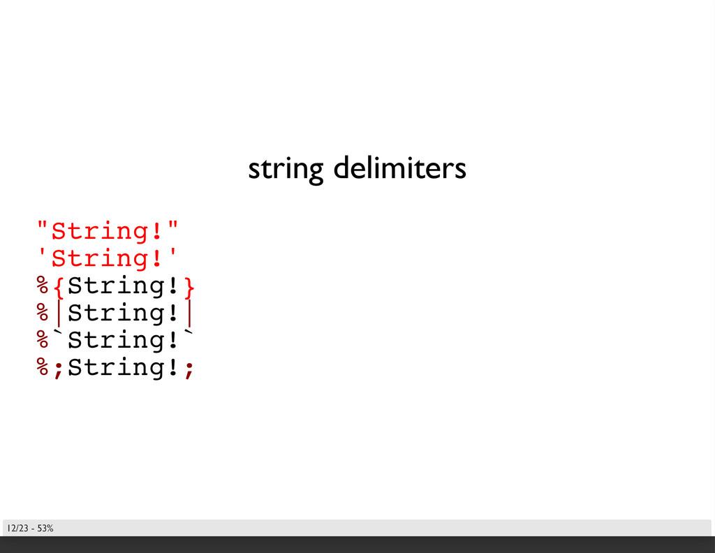 "string delimiters ""String!"" 'String!' %{String!..."