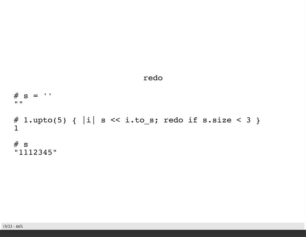"""redo # s = '' """""""" # 1.upto(5) {  i  s << i.to_s;..."""