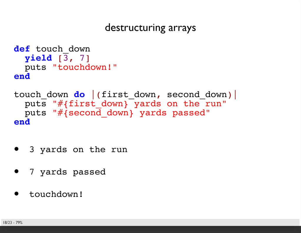 destructuring arrays def touch_down yield [3, 7...