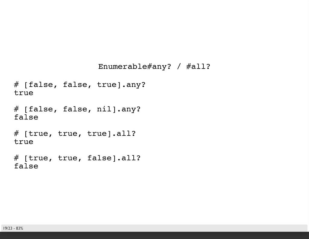 Enumerable#any? / #all? # [false, false, true]....