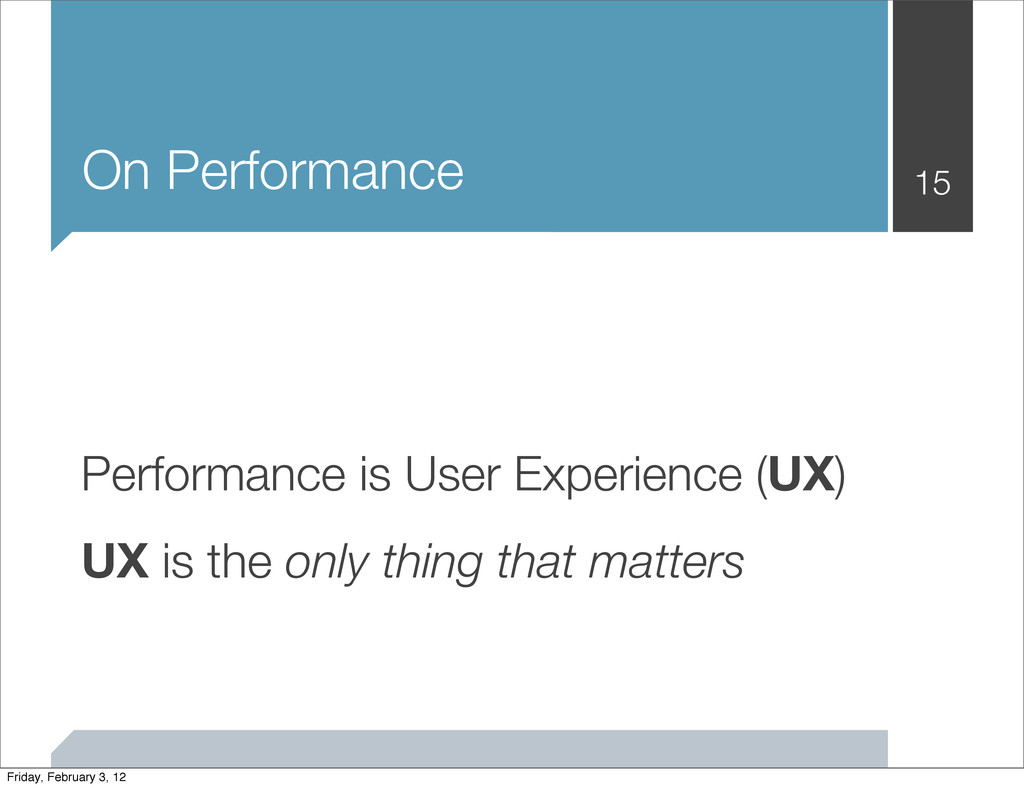 On Performance 15 Performance is User Experienc...
