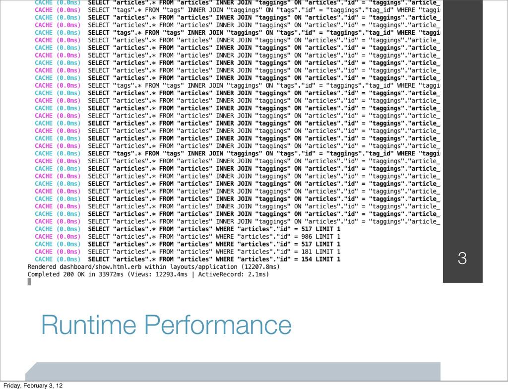 Runtime Performance 3 Friday, February 3, 12