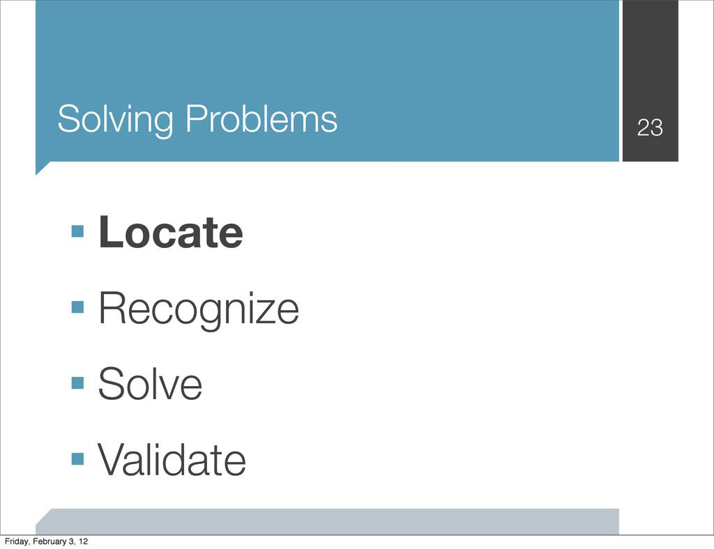 Solving Problems 23 ■ Locate ■ Recognize ■ Solv...