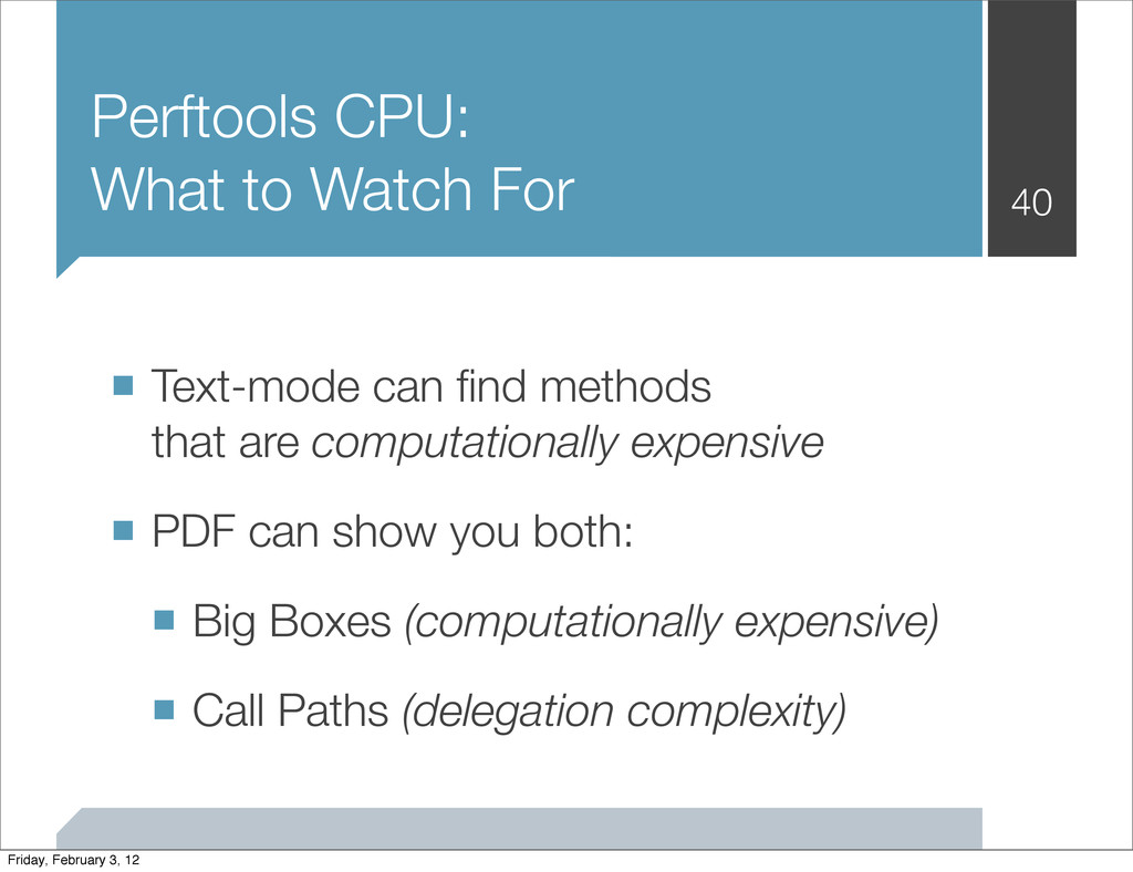 Perftools CPU: What to Watch For ■ Text-mode ca...
