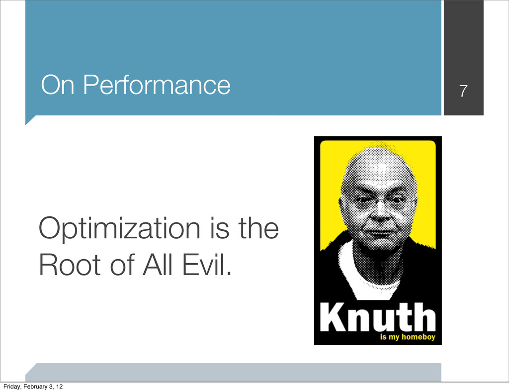 On Performance 7 Optimization is the Root of Al...