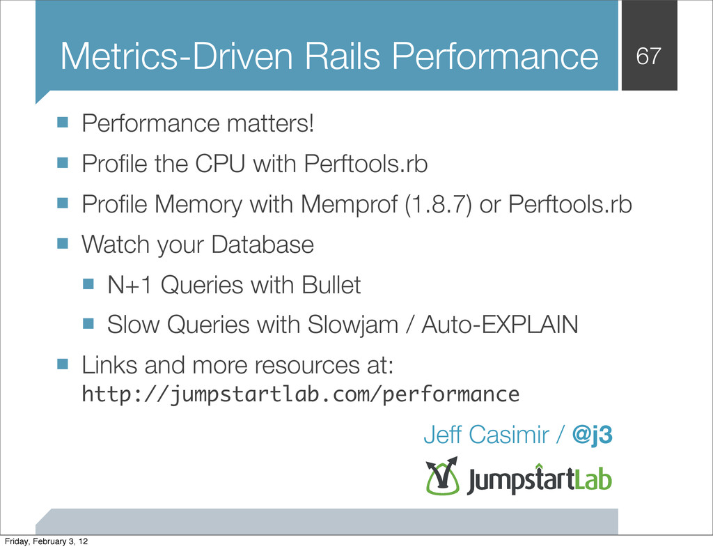 67 ■ Performance matters! ■ Profile the CPU with...