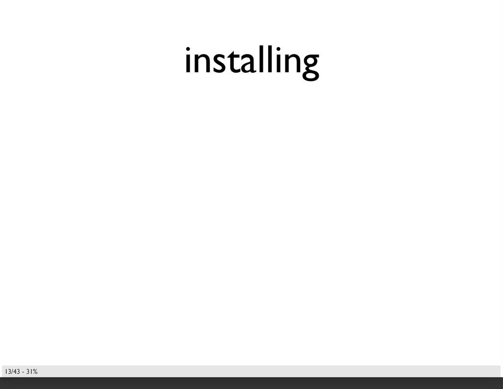installing 13/43 - 31%