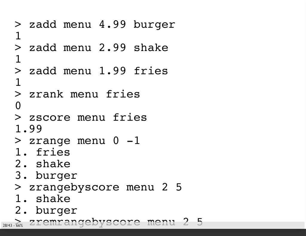 > zadd menu 4.99 burger 1 > zadd menu 2.99 shak...