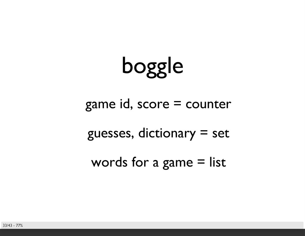boggle game id, score = counter guesses, dictio...