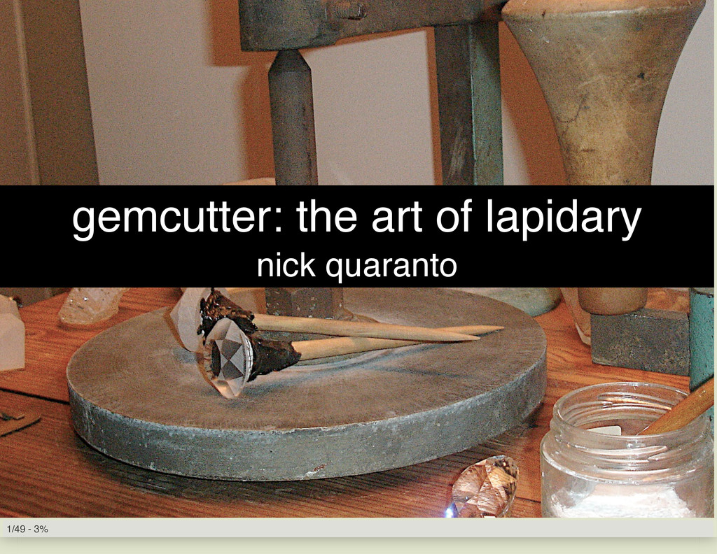 gemcutter: the art of lapidary nick quaranto 1/...