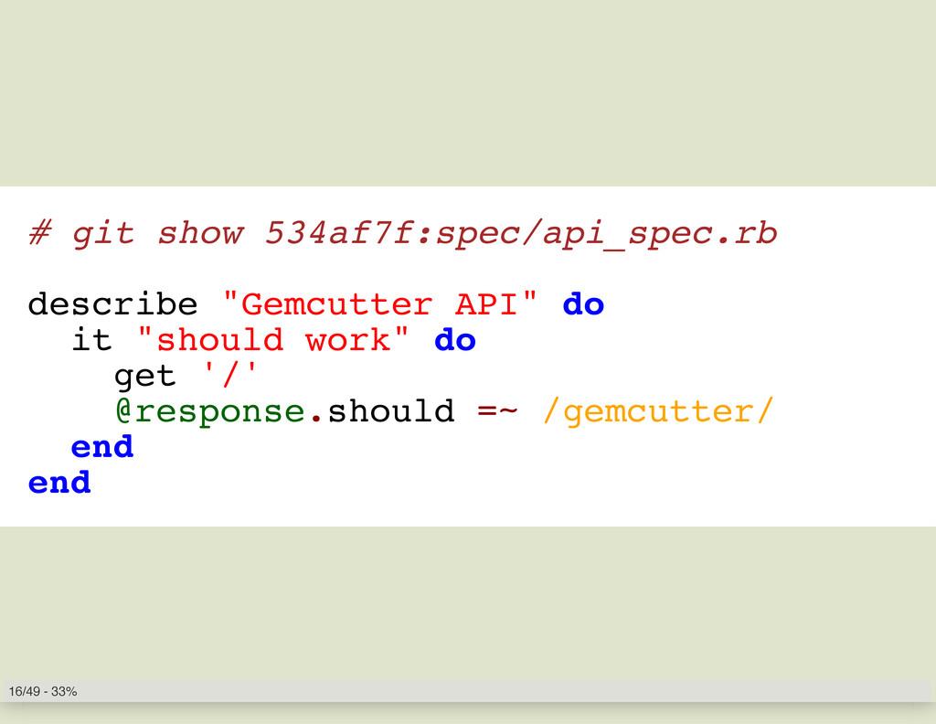 """# git show 534af7f:spec/api_spec.rb describe """"G..."""