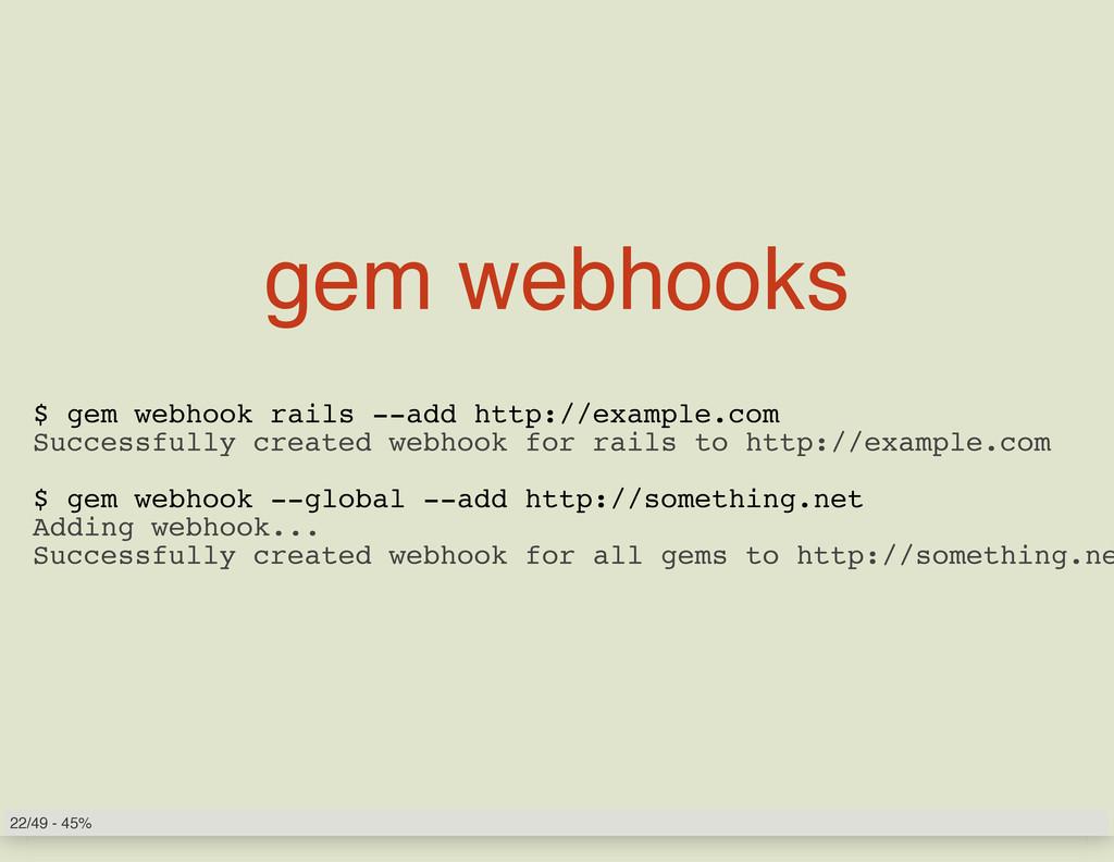 gem webhooks $ gem webhook rails --add http://e...