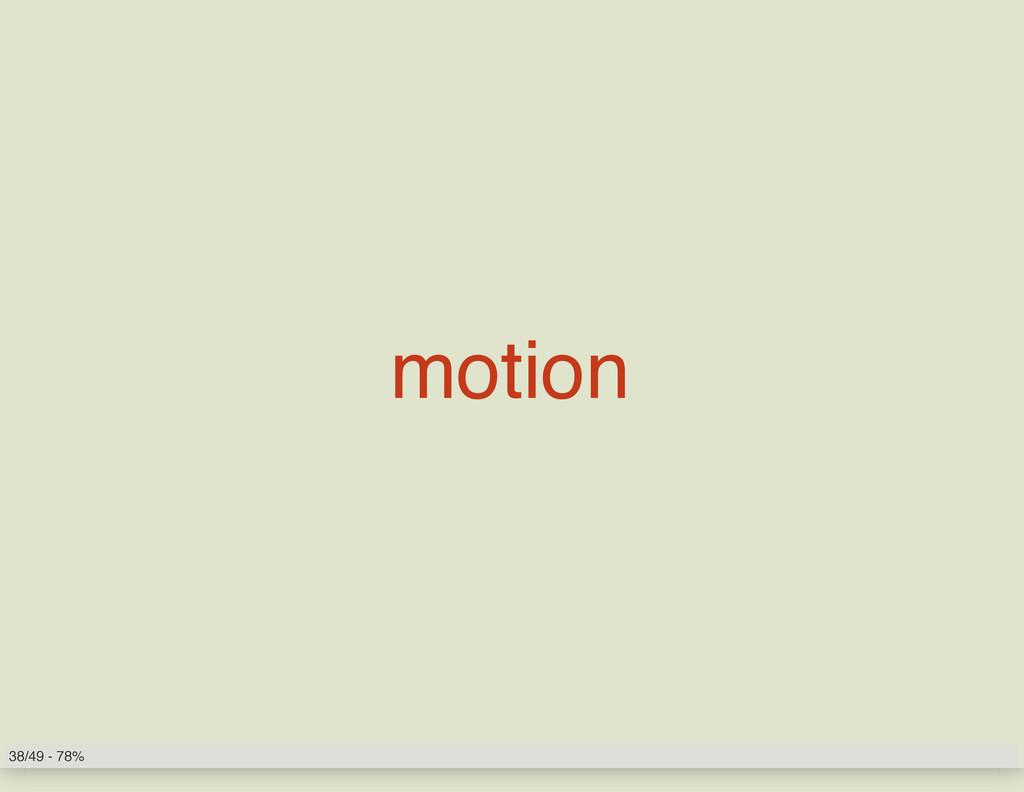 motion 38/49 - 78%