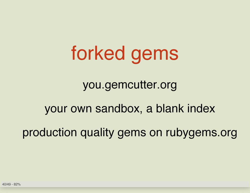 forked gems you.gemcutter.org your own sandbox,...