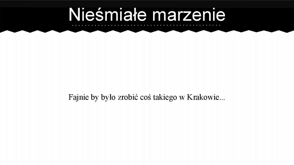 Fajnie by było zrobić coś takiego w Krakowie......