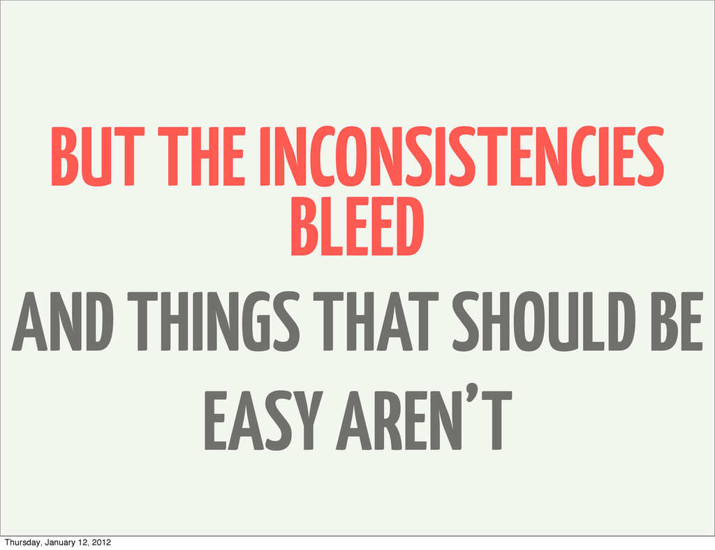 BUT THE INCONSISTENCIES BLEED AND THINGS THAT S...