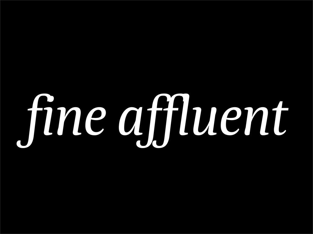 fine affluent
