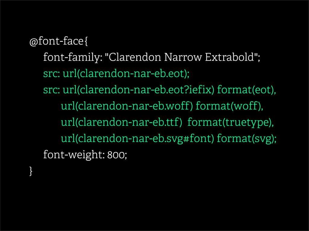 """@font-face { font-family: """"Clarendon Narrow Ext..."""