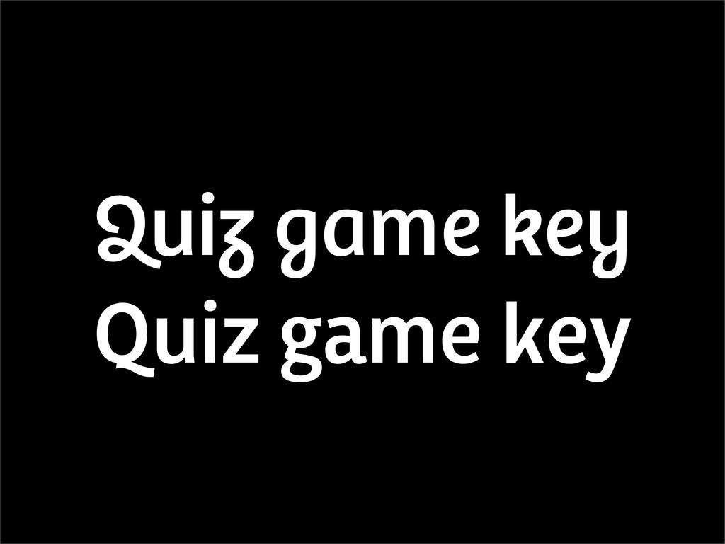 "Quiz game key !ui"" #$m% &%'"