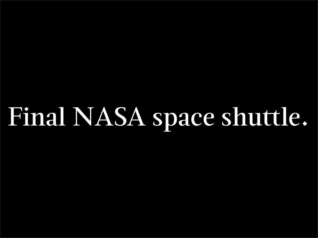Final NASA space shu le.
