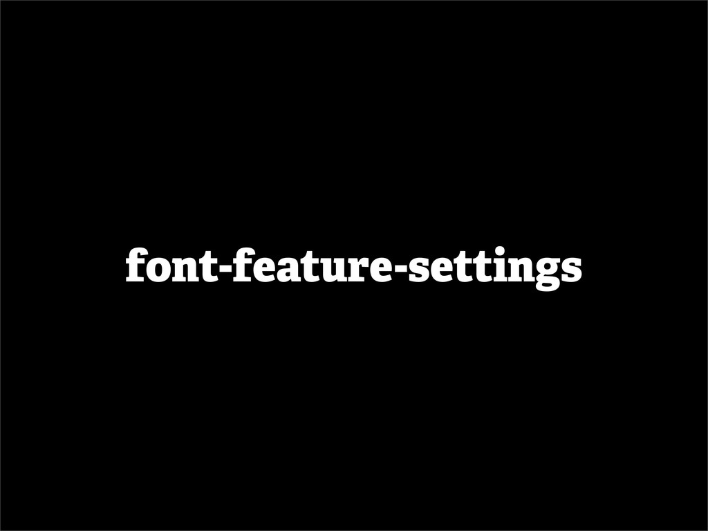 font-feature-settings