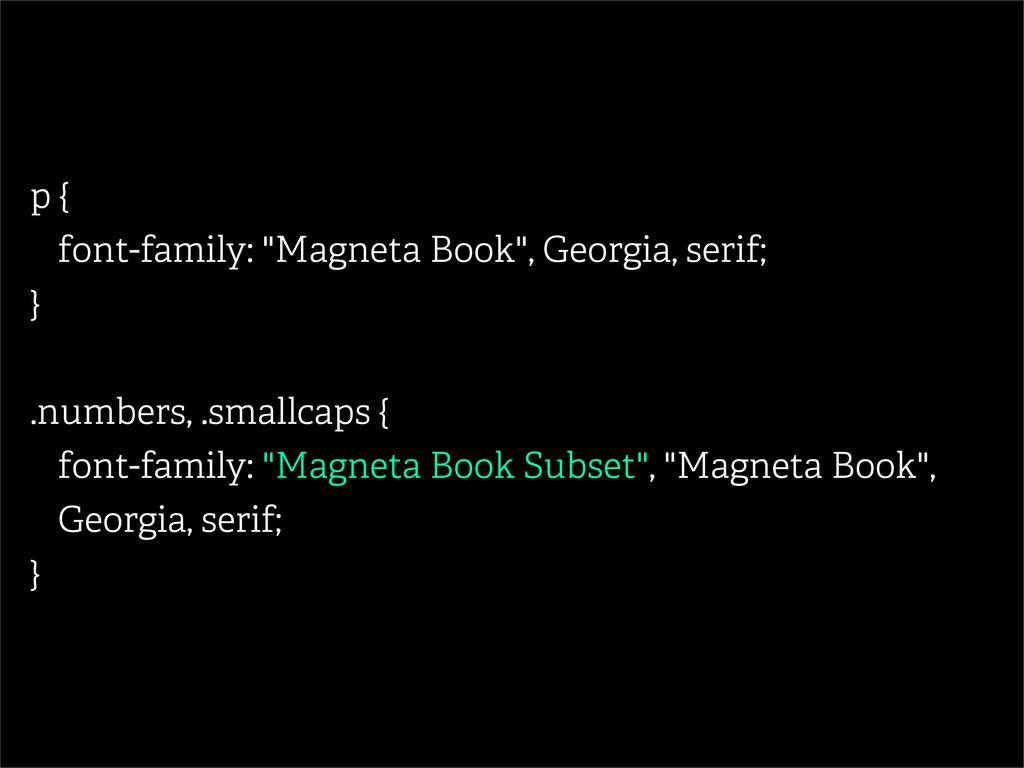 "p { font-family: ""Magneta Book"", Georgia, serif..."