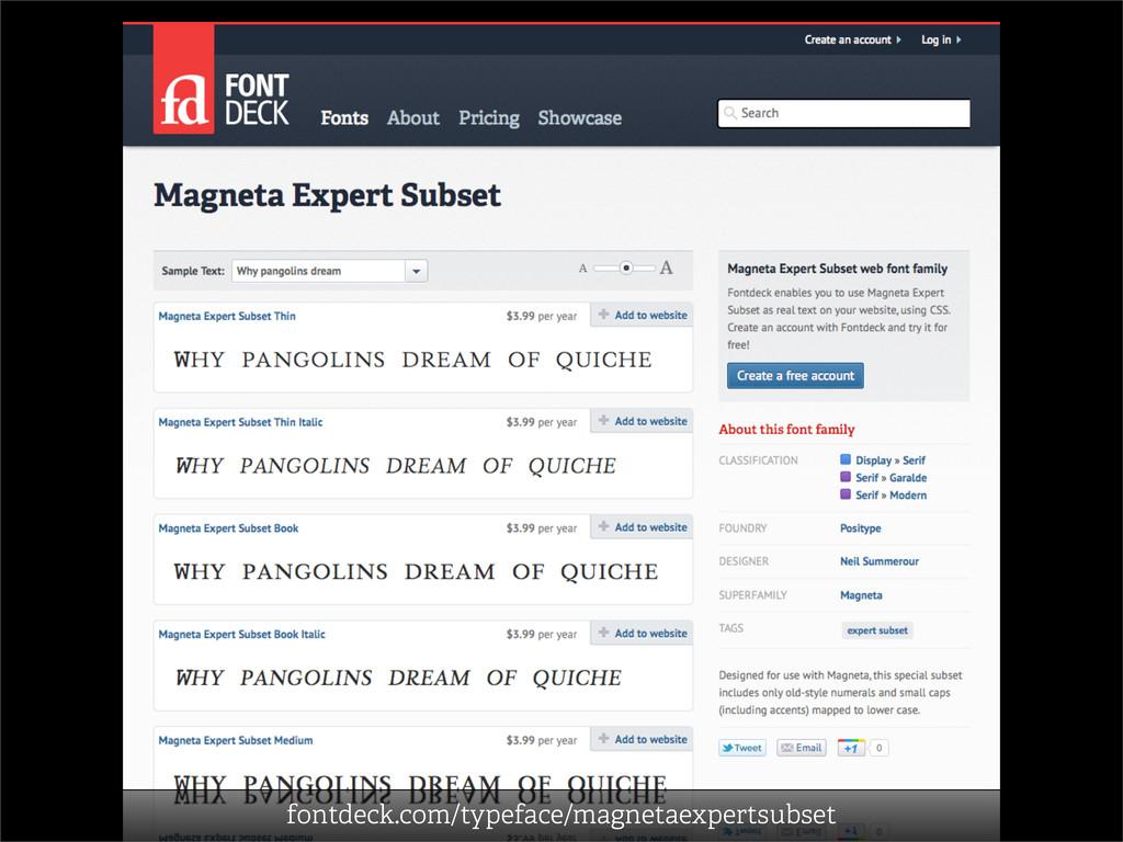fontdeck.com/typeface/magnetaexpertsubset