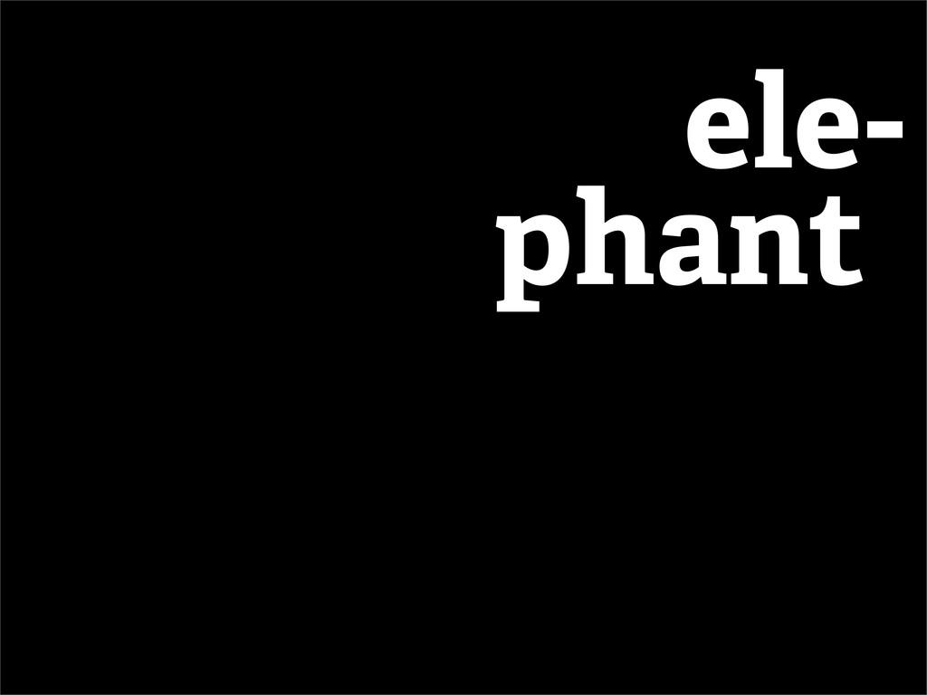 ele- phant-
