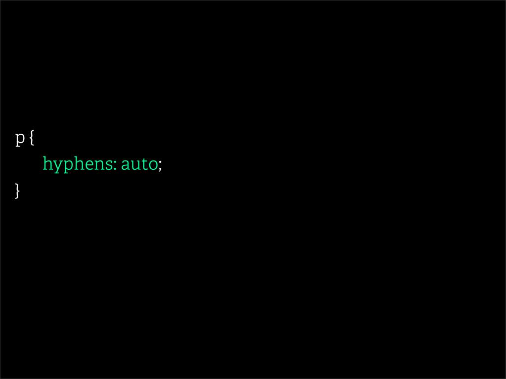 p { hyphens: auto; }