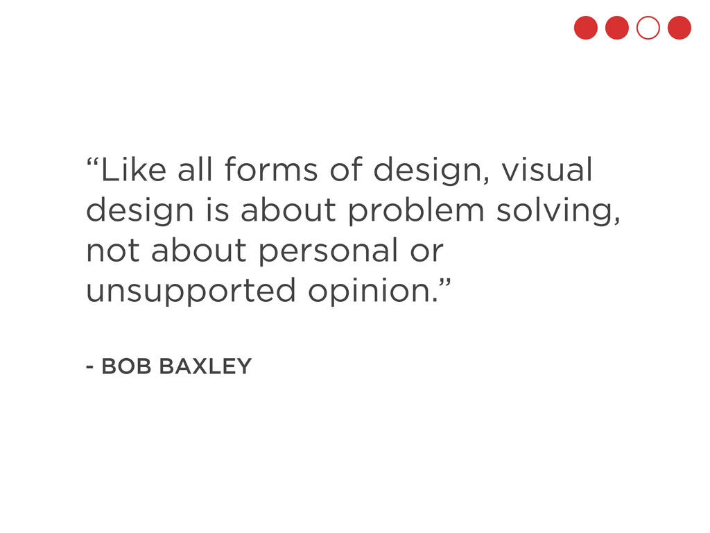 """Like all forms of design, visual design is abo..."