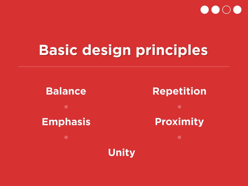 Basic design principles Balance Repetition Prox...