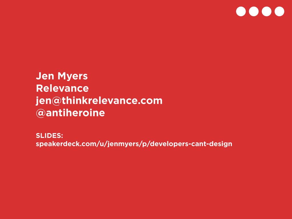 Jen Myers Relevance jen@thinkrelevance.com @ant...