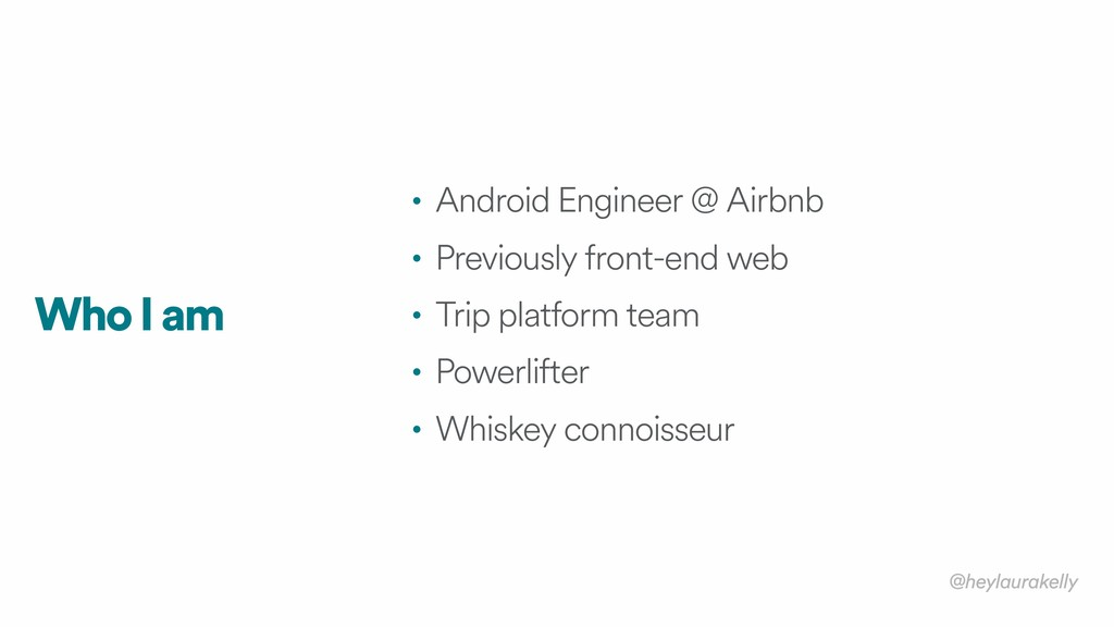 • Android Engineer @ Airbnb • Previously front-...