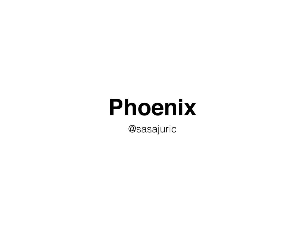 Phoenix @sasajuric