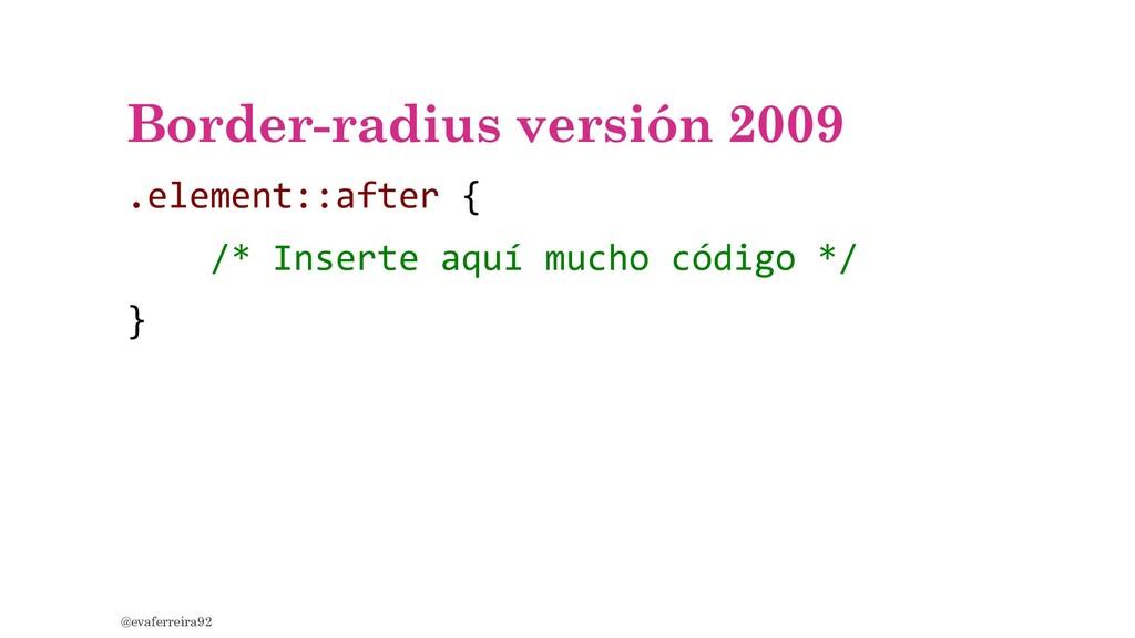 Border-radius versión 2009 .element::after { /*...